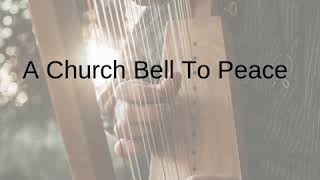 A Church Bell To Peace by Darren Henley