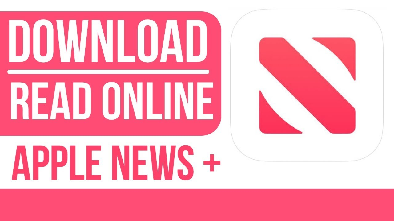 Apple News + How to Download & Read Magazines Online