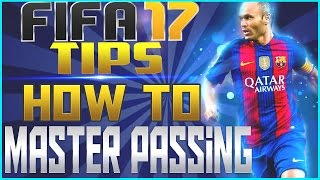FIFA 17 Passing Tips & Tactics: How to Master Passing!