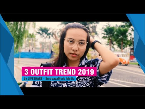 3 Outfit Trend Yang Wajib Kamu Coba Di Tahun 2019 By LIFESHARE - SurabayaMuda Media