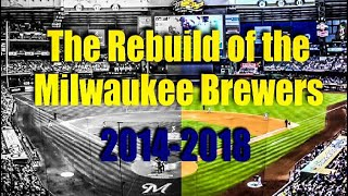 The Rebuild of the Milwaukee Brewers (2014 - 2018)