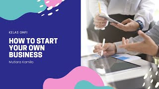 Kelas GNFI: How To Start Your Own Business