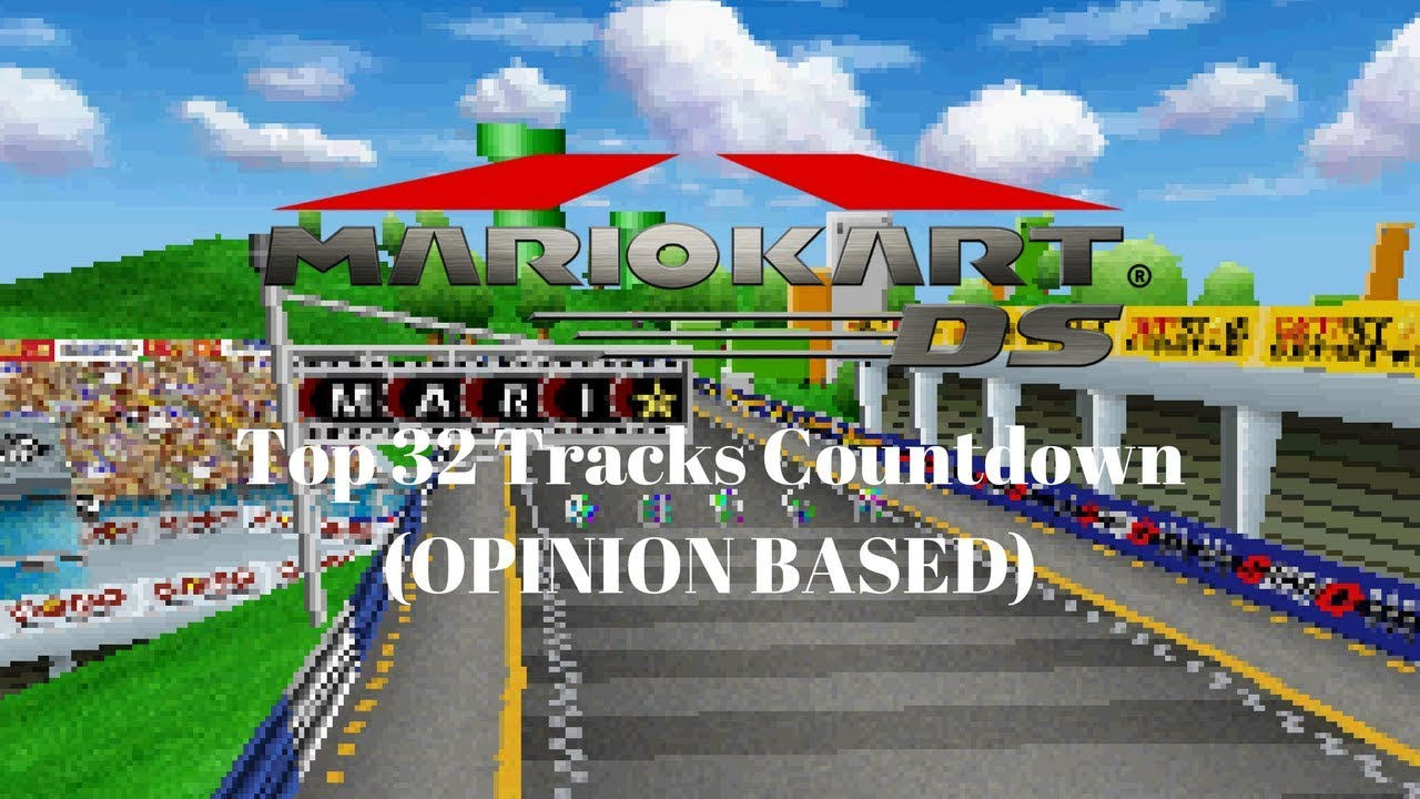 Mario Kart Ds Top 32 Tracks Countdown Opinion Based