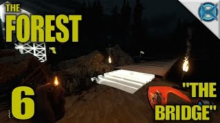 "The Forest -Ep. 6- ""The Bridge"" -Gameplay / Let's Play- Alpha 0.26 (S8)"