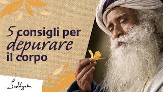 5 consigli per depurare il corpo in maniera naturale | Sadhguru italiano