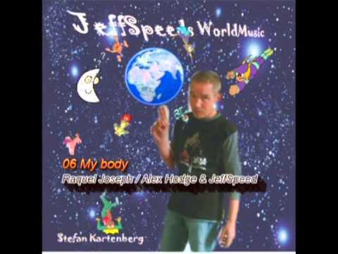 JeffSpeeds World Music  06 My body