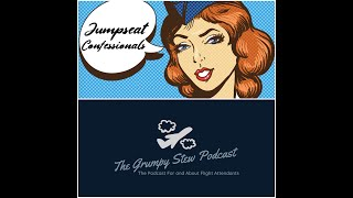 The Grumpy Stew Podcast Ep 38 | Flight Attendant Jumpseat Confessionals