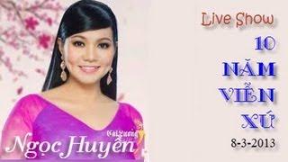 Nhac Viet Nam | Ngọc Huyền Live show 10 Năm Viễn Xứ | Ngoc Huyen Live show 10 Nam Vien Xu