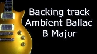 Backing Track Ambient Ballad in B Major