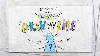 IL MIO DRAW MY LIFE | MegaWow