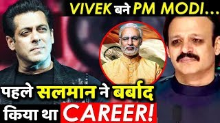 Vivek Oberoi As PM MODI Earlier Salman Khan Ruined His Carrer