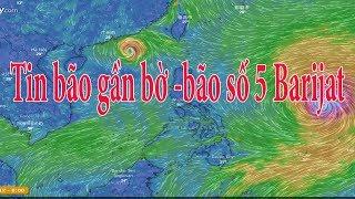 Dự báo thời tiết 12/9: Tin bão gần bờ - bão số 5 Barijat