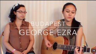 Budapest: George Ezra (Cover)- Meredith Okamoto & Janna Collins