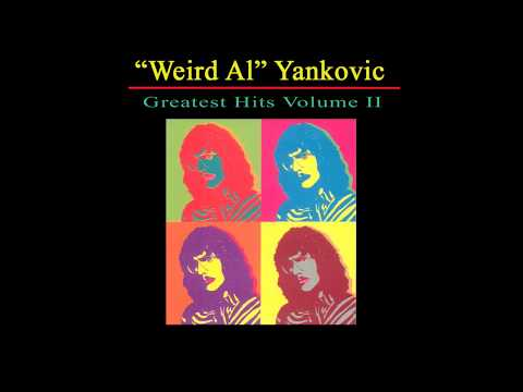 Weird Al : Greatest Hits Vol II (Full Album)
