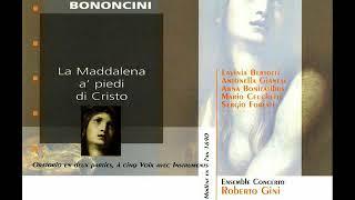 Bononcini, Giovanni (1670-1747) - La Maddalena a' piedi di Cristo CD1 [Roberto Gini]