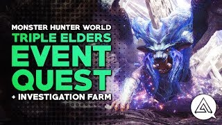 Monster Hunter World | Triple Elder Dragon Event Quest - Lunastra & Investigation Farm