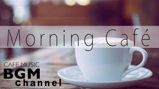 Morning Jazz & Bossa Nova - Relaxing Instrumental Cafe Music...