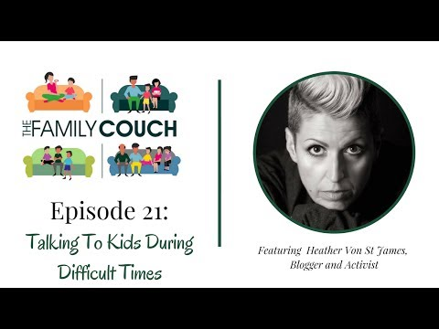 Episode 21: Talking To Kids During Difficult Times