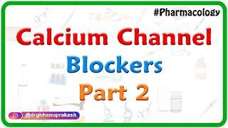 Calcium Channel Blockers Part 2 - CVS pharmacology - Dr Rajesh Gubba