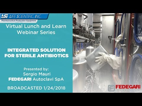 Lunch and Learn Series - Fedegari - Integrated Solution for Sterile Antibiotics