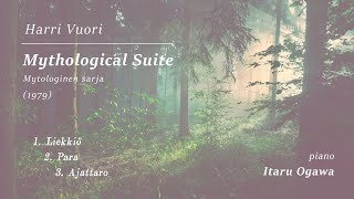 "Harri Vuori: ""Mythological Suite"" for piano (1979)"