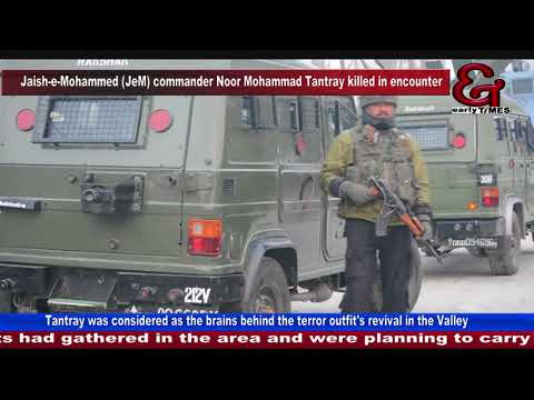 Jaish e Mohammed JeM commander Noor Mohammad Tantray killed in encounter