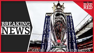 BREAKING: Premier League Clubs CANNOT Void Current Season