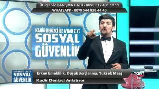 KADİR DENİZCİ İLE A'DAN Z'YE SOSYAL GÜVENLİK 08.05.2017