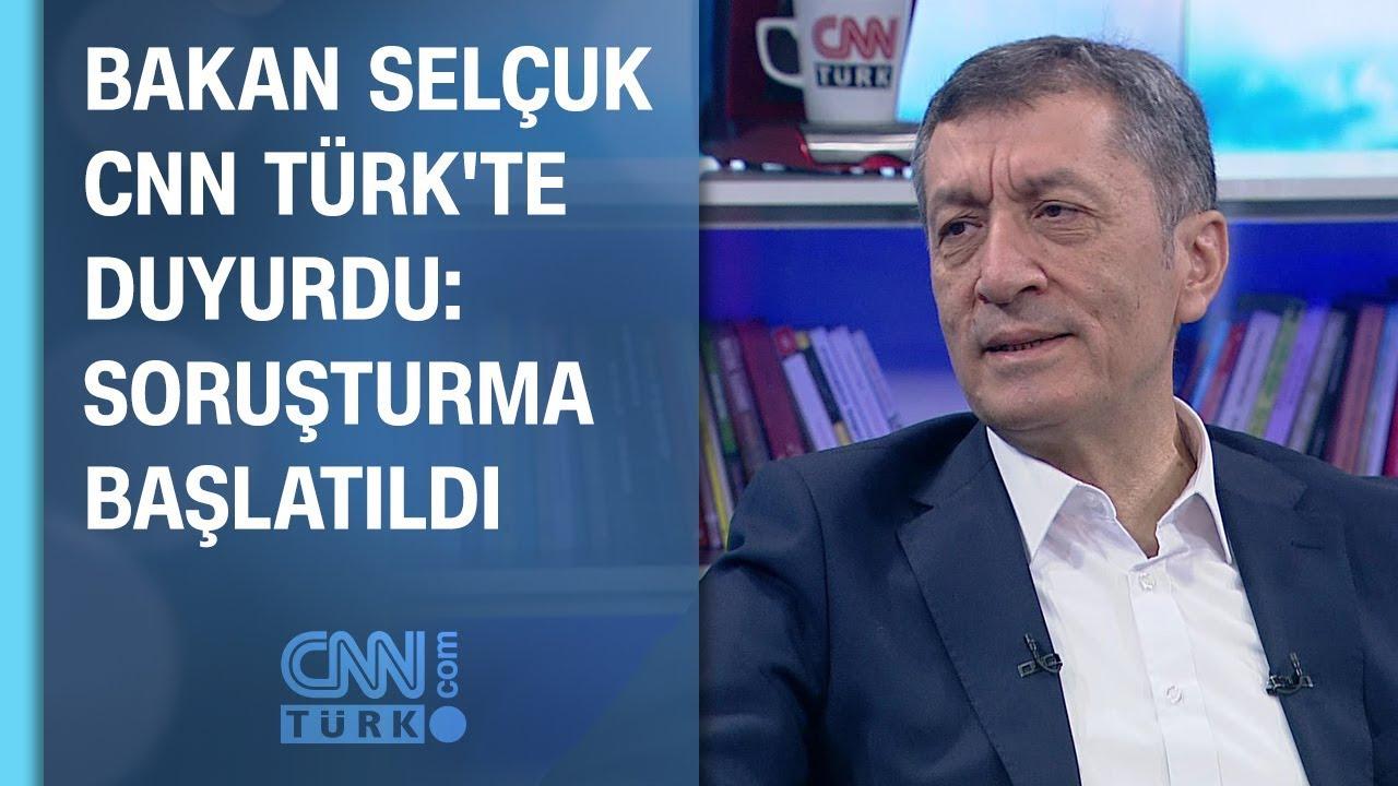 Bakan Selçuk CNN TÜRK'te duyurdu: Soruşturma başlatıldı