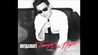 Outasight - Tonight is the Night