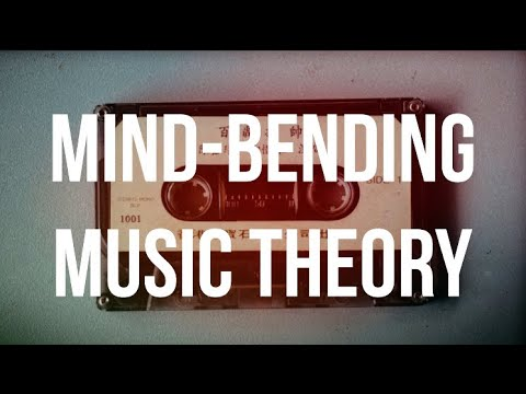 Mind-Bending Music Theory