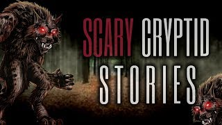 5 TRUE Scary Cryptid Stories (Vol. 20)