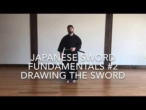 Japanese Sword Fundamentals #2 Drawing The Sword