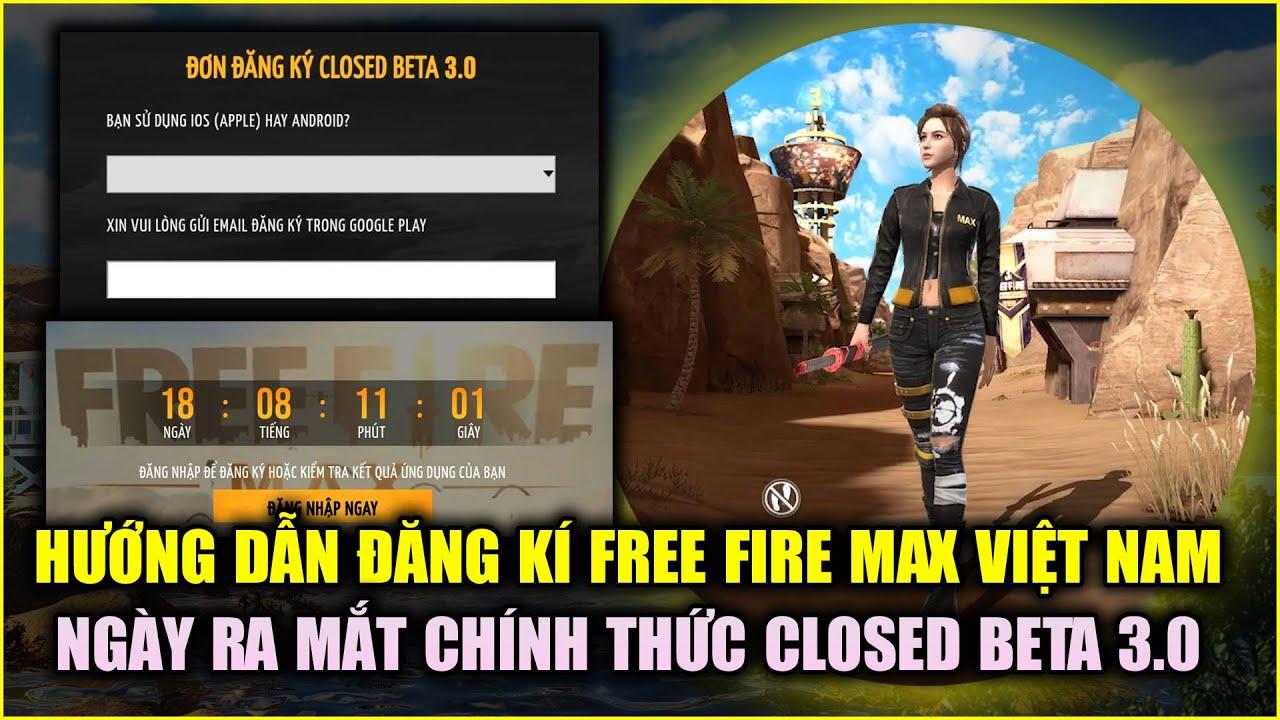 Free Fire | Hướng Dẫn Đăng Kí FREE FIRE MAX Bản VN Và Ngày Ra Mắt Closed Beta 3.0 | Rikaki Gaming