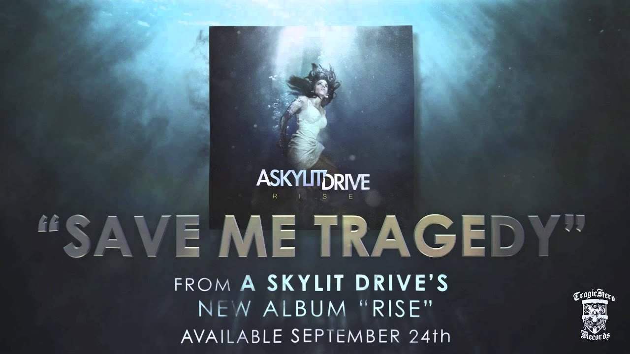 Skylit drive save me tragedy youtube