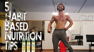 5 Tips to Improve Nutrition | Habit Based Nutrition