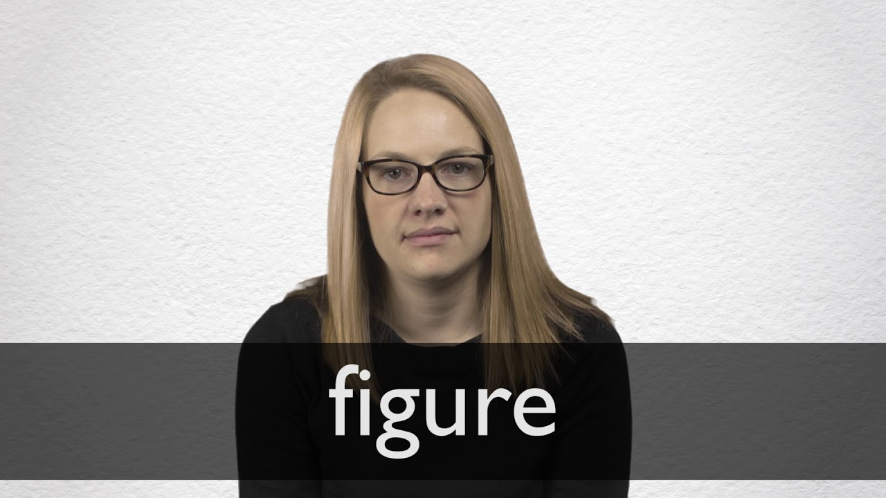 How to pronounce FIGURE in British English