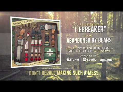Abandoned By Bears - Tiebreaker [When Nothing Goes Right, Go Left!]