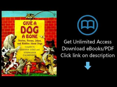 Give A Dog A Bone: Stories, Poems, Jokes and Riddles About Dogs