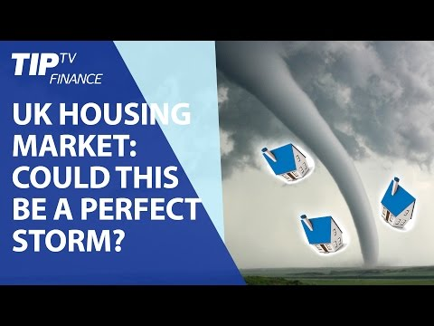 UK Housing market: Could this be a perfect storm?
