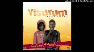 Gariba Ft Fresh Soul – Yisurum (Prod By Lonely Beatz)