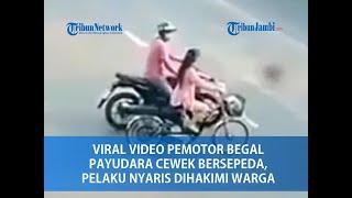 Viral Video Pemotor Begal Payudara Cewek Bersepeda, Endingnya Babak Belur Diamuk Warga