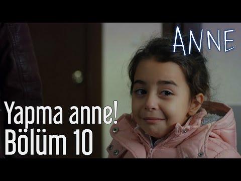 Anne 10. Bölüm - Yapma Anne!