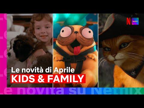 Le novità di Aprile su Netflix per tutta la famiglia | Netflix ITALIA