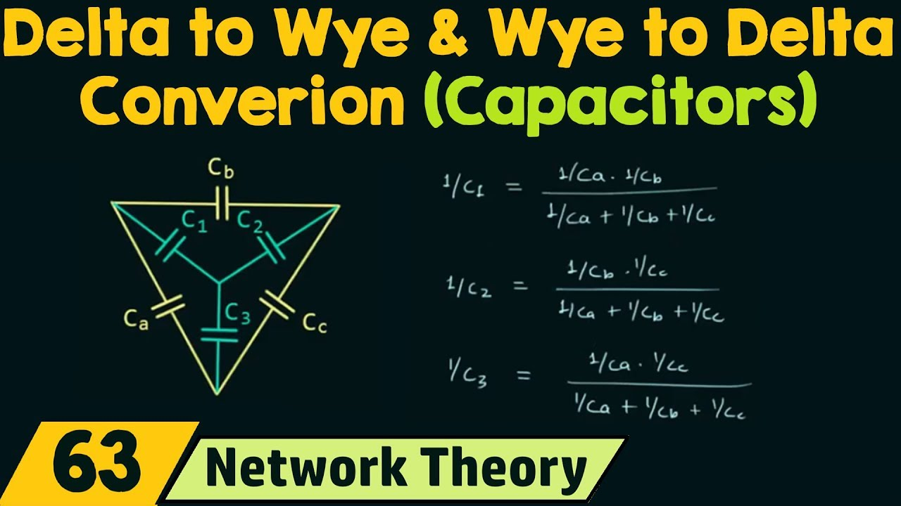 Delta to Wye & Wye to Delta Conversion (for Capacitors)