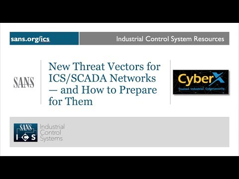 SANS Webinar: New Threat Vectors for ICS/SCADA Networks — and How to Prepare for Them