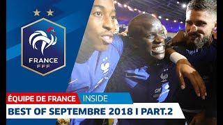 Équipe de France : Best Of Septembre 2018 (partie 2) I FFF 2018