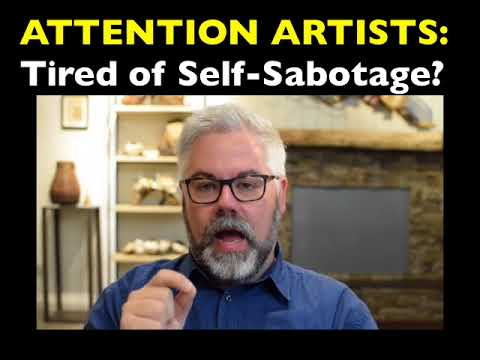 How Artists Can Overcome Self Sabotage Youtube