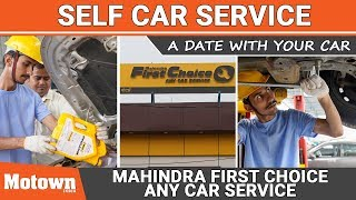 A Date With Your Car | Mahindra First Choice Any Car Service | Special Feature | Motown India