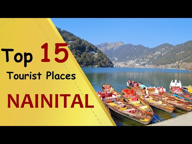 """NAINITAL"" Top 15 Tourist Places 